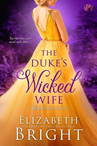 The Duke's Wicked Wife (Wicked Secrets Book 4)  Elizabeth Bright