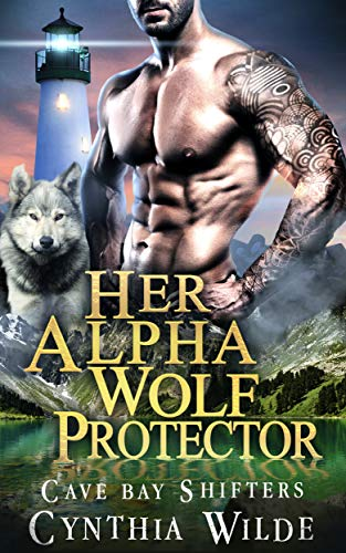 Her Alpha Wolf Protector (Cave Bay Shifters Book 1)  Cynthia Wilde