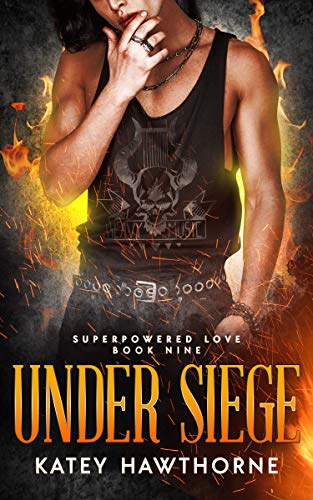Superpowered Love 9: Under Siege  Katey Hawthorne