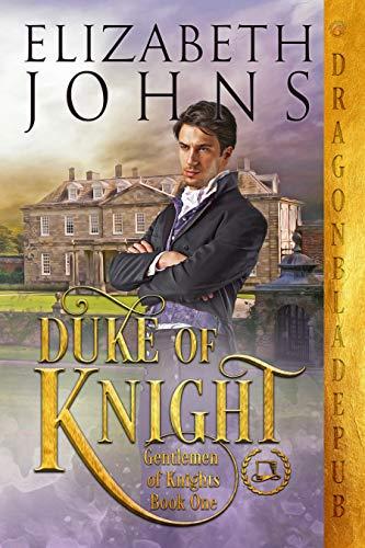 Duke of Knight (Gentlemen of Knights Book 1) Elizabeth Johns