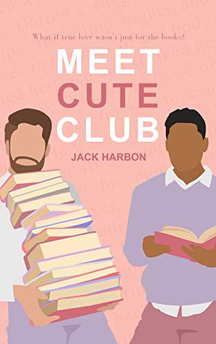 Meet Cute Club (Sweet Rose Book 1) Jack Harbon