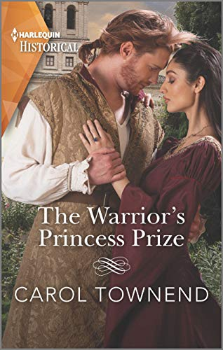 The Warrior's Princess Prize (Princesses of the Alhambra Book 3) Carol Townend