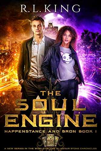 The Soul Engine: Happenstance and Bron: Book 1 (A New Urban Fantasy Series in the World of the Alastair Stone Chronicles)  R. L. King
