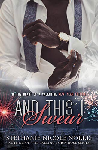 And This I Swear (In The Heart of a Valentine Book 7) Stephanie Nicole Norris