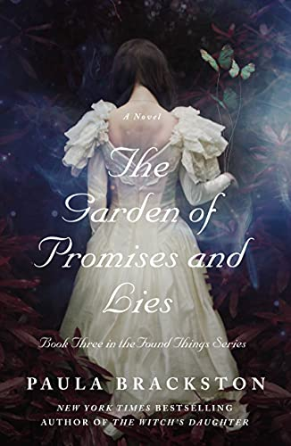 The Garden of Promises and Lies: A Novel (Found Things Book 3) Paula Brackston