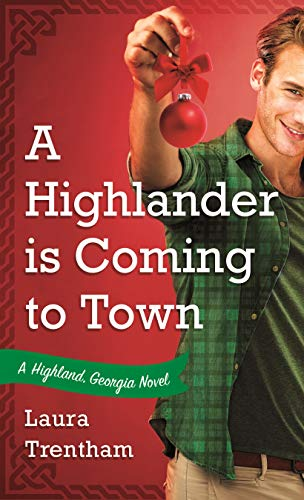A Highlander is Coming to Town: A Highland, Georgia Novel Laura Trentham