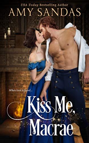 Kiss Me, Macrae: A Winter Novella  Amy Sandas