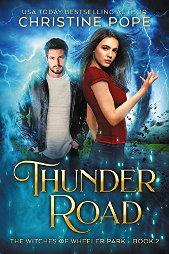 Thunder Road (The Witches of Wheeler Park Book 2)  Christine Pope