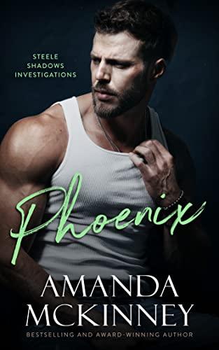 Phoenix (Steele Shadows Rising)  Amanda McKinney