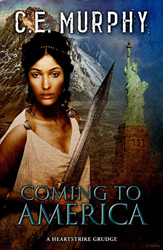 Coming to America: A Heartstrike Grudge (The Heartstrike Chronicles) C. E. Murphy
