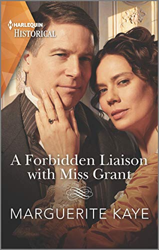 A Forbidden Liaison with Miss Grant (Harlequin Historical) Marguerite Kaye