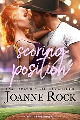 Scoring Position (Texas Playmakers Book 3)  Joanne Rock