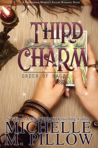 Third Time's A Charm: A Paranormal Women's Fiction Romance Novel (Order of Magic Book 2)  Michelle M. Pillow