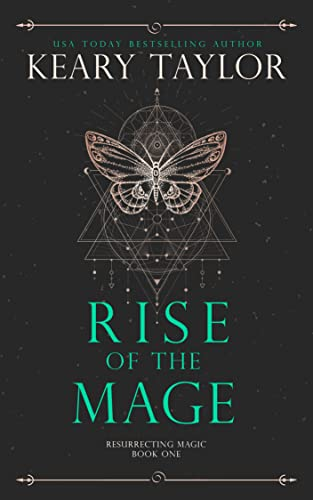 Rise of the Mage (Resurrecting Magic Book 1)  Keary Taylor