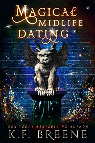 Magical Midlife Dating: A Paranormal Women's Fiction Novel (Leveling Up Book 2) K.F. Breene