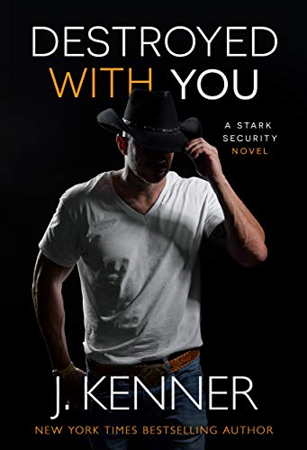 Destroyed With You (Stark Security Book 5) J. Kenner