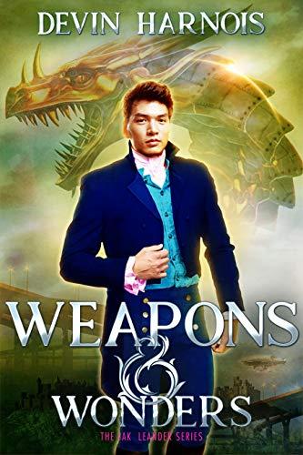 Weapons & Wonders (Jak & Leander Book 2) Devin Harnois