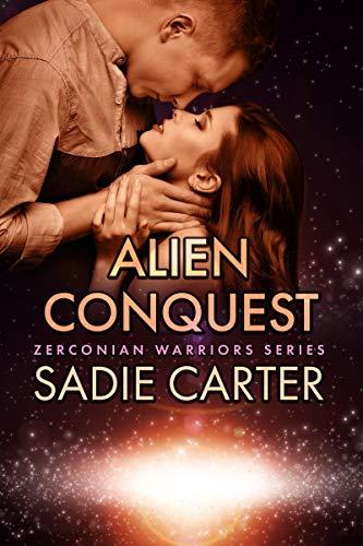 Alien Conquest (Zerconian Warriors Book 17)  Sadie Carter