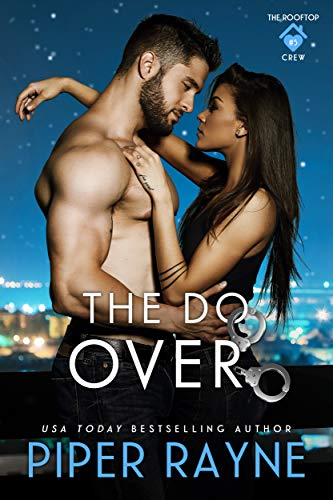 The Do-Over (The Rooftop Crew Book 5) Piper Rayne