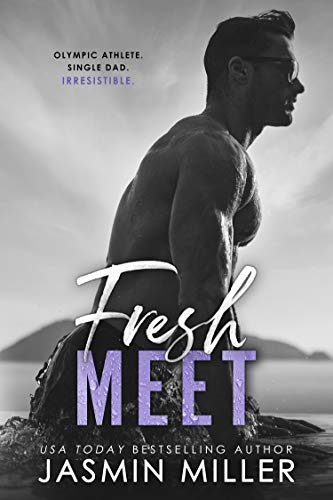 Fresh Meet: A Single Dad Sports Romance (Kings Of The Water)  Jasmin Miller