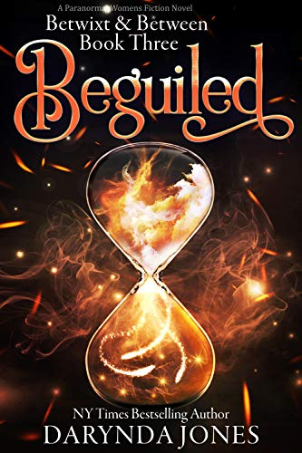Beguiled: A Paranormal Women's Fiction Novel (Betwixt & Between Book Three) Darynda Jones