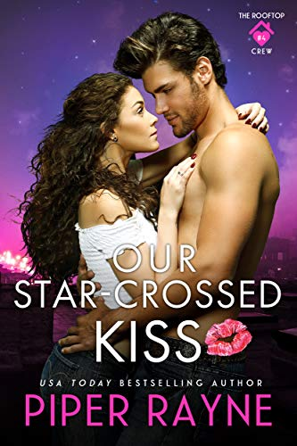 Our Star-Crossed Kiss (The Rooftop Crew Book 4) Piper Rayne