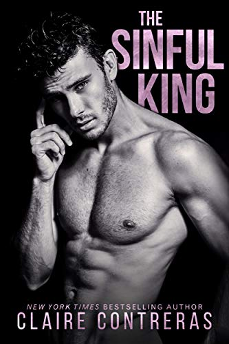The Sinful King: (a naughty royals novel)  Claire Contreras