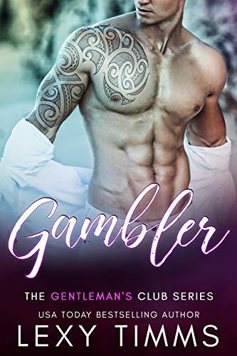 Gambler (The Gentleman's Club Series Book 1)  Lexy Timms