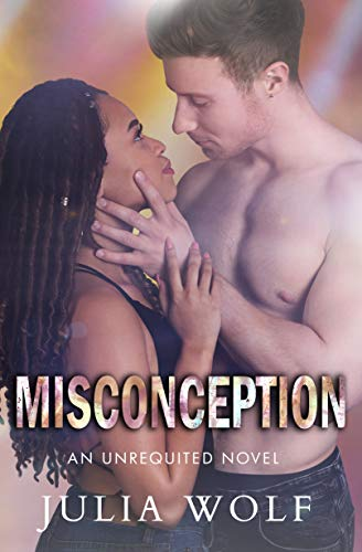 Misconception: A Rock Star Romance (Unrequited Series Book 2)  Julia Wolf