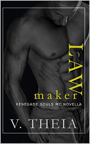 Law Maker 7.5 (Renegade Souls MC Romance Saga)  V. Theia