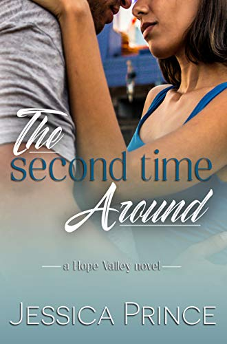 The Second Time Around (Hope Valley Book 7)  Jessica Prince
