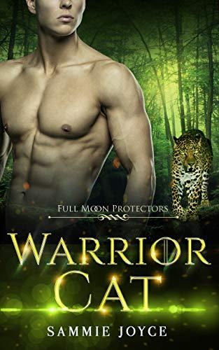 Warrior Cat (Full Moon Protectors Book 2)  Sammie Joyce