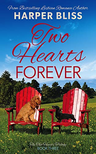 Two Hearts Forever (Two Hearts Trilogy Book 3)  Harper Bliss