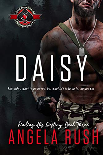 Daisy (Special Forces: Operaton Alpha) (Finding His Destiny Book 3)  Angela Rush and Operation Alpha