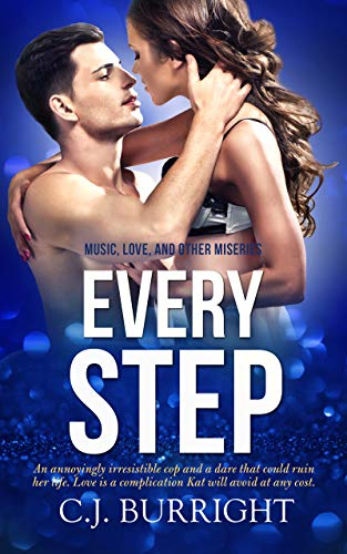 Every Step (Music, Love and Other Miseries)  C.J. Burright