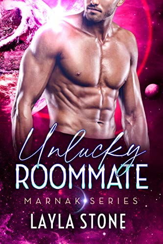Unlucky Roommate: A Sci-fi Romance (Marnak Series Book 6)   Layla Stone