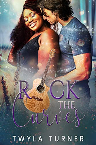 Rock the Curves: A Rockstar Romance Twyla Turner