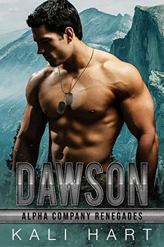 Dawson (Alpha Company Renegades Book 4) Kali Hart
