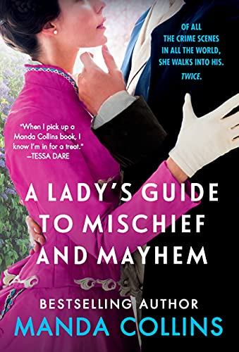 A Lady's Guide to Mischief and Mayhem (A Lady's Guide, 1) Manda Collins