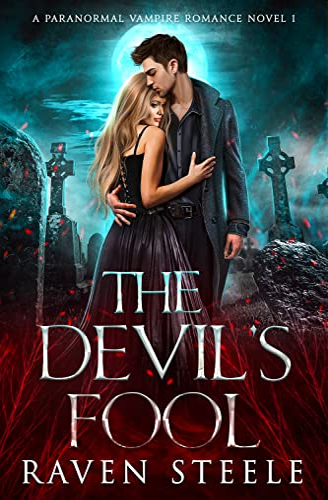 The Devil's Fool: A Paranormal Vampire Romance Novel (Devil Series Book 1)  Raven Steele