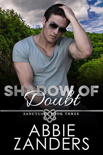Shadow of Doubt: Sanctuary, Book Three  Abbie Zanders