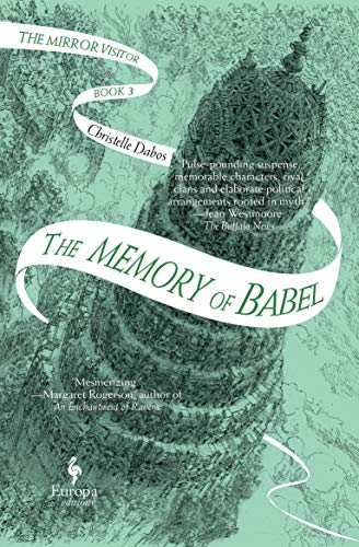 The Memory of Babel: Book Three of The Mirror Visitor Quarte Christelle Dabos and Hildegarde Serle