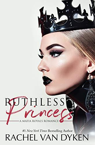 Ruthless Princess (Mafia Royals)  Rachel Van Dyken