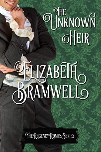 The Unknown Heir: Book Nine in the Regency Romps Series  Elizabeth Bramwell