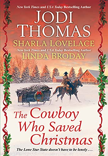The Cowboy Who Saved Christmas Jodi Thomas, Sharla Lovelace, et al.
