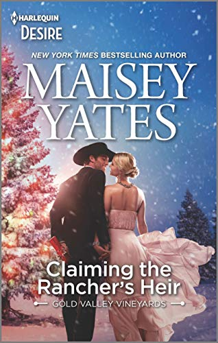 Claiming the Rancher's Heir (Gold Valley Vineyards Book 2) Maisey Yates