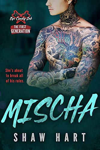 Mischa (Eye Candy Ink Book 2)  Shaw Hart