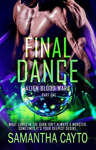 Final Dance: Part One (Alien Blood Wars Book 8) Samantha Cayto