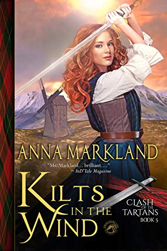 Kilts in the Wind (Clash of the Tartans Book 5)  Anna Markland