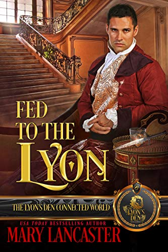 Fed to the Lyon: The Lyon's Den Mary Lancaster